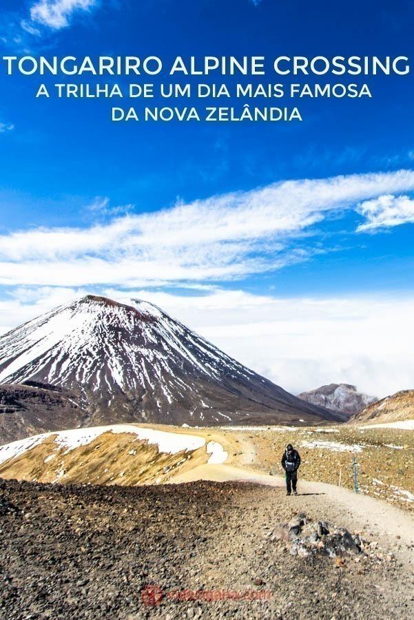 O Tongariro Alpine Crossing é a trilha de uma dia de duração mais famosa e mais procurada da Nova Zelândia