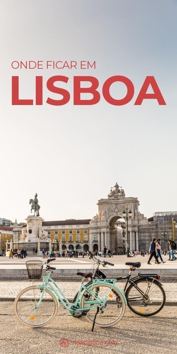 Onde ficar em Lisboa. Os melhores bairros para ficar hospedado na capital de Portugal. Hoteis baratos, opções economicas, hostels e albergues nas melhores localizações da cidade