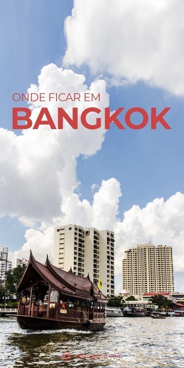 Todas as dicas dos melhores locais ao escolher onde ficar em Bangkok, com seus melhores bairros, hoteis, para todos os gostos e bolsos.