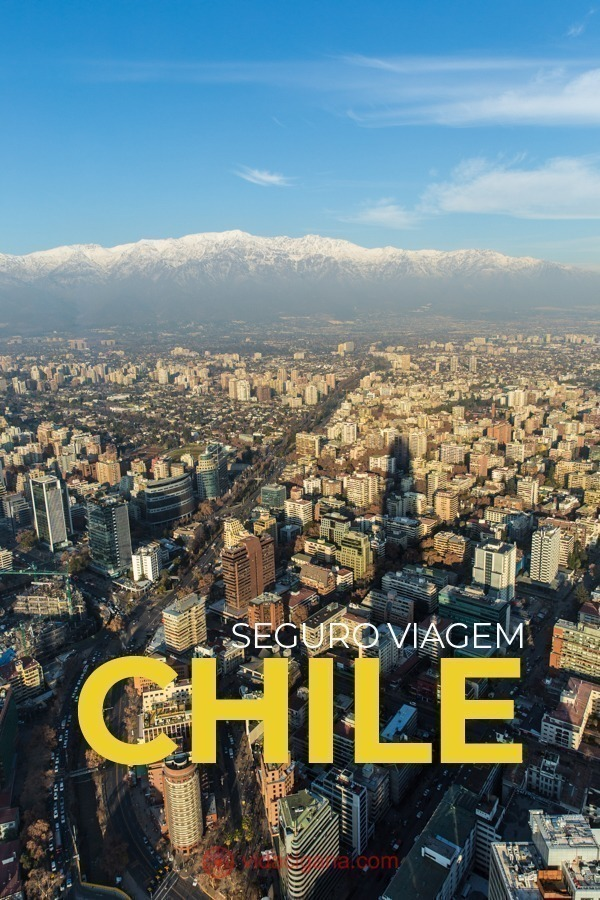 Seguro viagem para o Chile. Como contratar um seguro viagem para o Chile. Qual o melhor? Qual o mais barato. Seguro viagem para prática de esqui. 4 Dicas para economizar no seguro viagem para o Chile
