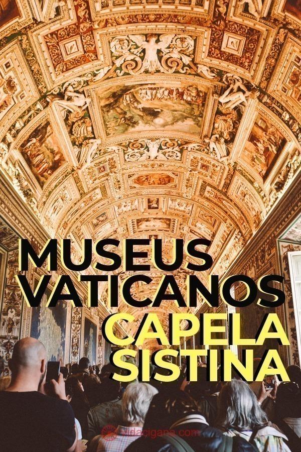 Na lista de museus mais famosos do mundo, os Museus Vaticanos são obrigatórios a quem visita Roma. Ali dentro estão obras famosíssimas, de valor inquestionável e que contam a história do mundo. Além disso, é num dos edifícios do conjunto de museus que fica a mítica Capela Sistina, cujo teto foi pintado por Michelangelo e onde os cardeais se reúnem na hora de escolher um novo papa.