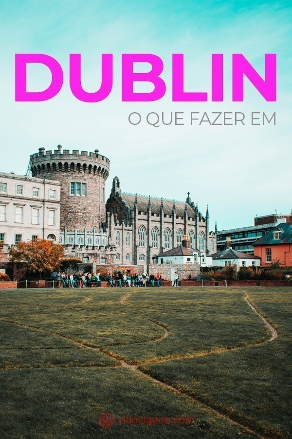 O que fazer em Dublin: As melhores e maiores atrações de Dublin em um único post, detalhado para as quantidades de dias, como ecomonizar nas entradas.