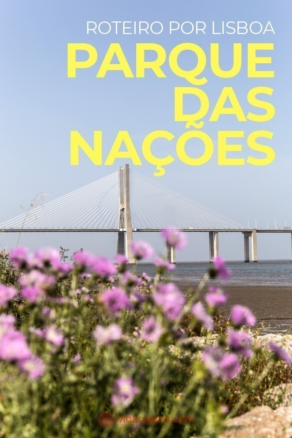 Um roteiro com as melhores atrações do Parque das Nações, Lisboa, com todo o caminho detalhado para visitar a parte mais moderna da cidade.