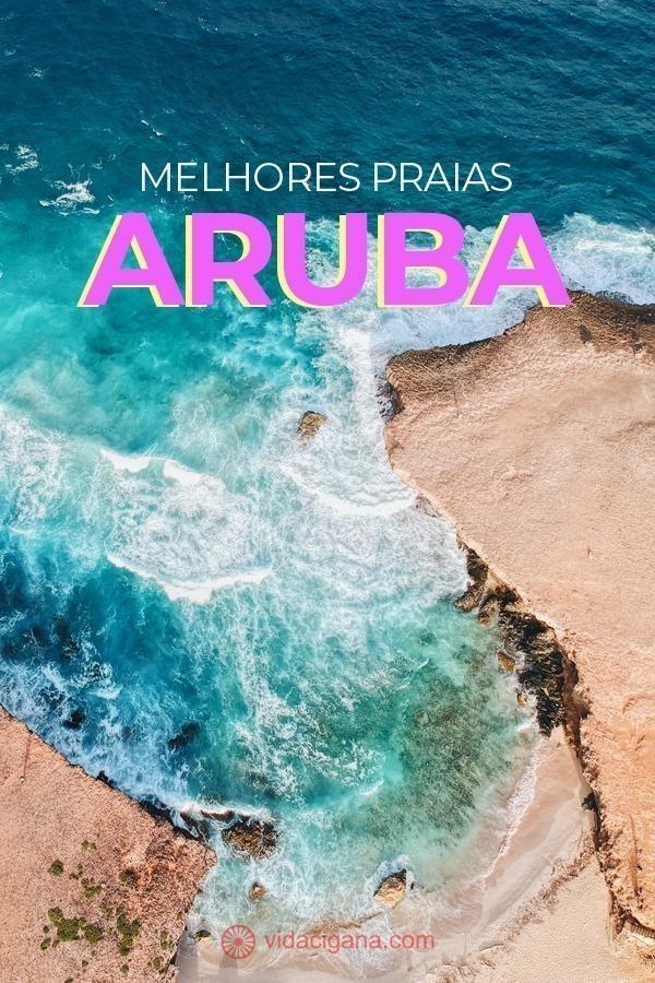 As melhores praias de Aruba são: Arashi Beach, Boca Catalina, Malmok, Hadicurari ou Fisherman's Hut, Palm Beach, Eagle Beach (Manchebo Beach e Druif Beach), Renaissance Island, Mangel Halto, Rodger's Beach, Baby Beach