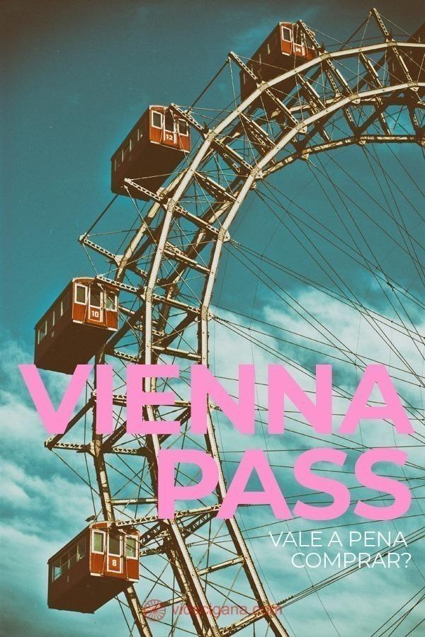 Vienna Pass: vale a pena comprar para economizar? O que é o Vienna Pass. Como saber se o Vienna Pass vale a pena para seu roteiro? Como comprar e retirar o Vienna Pass. Vienna Pass ou Vienna City Card?