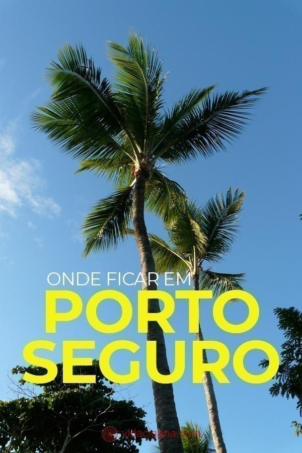Na hora de saber onde ficar em Porto Seguro tenha a nossa lista em mãos, onde escolhemos a dedo as melhores pousadas, hoteis e regiões para que sua viagem seja inesquecível.