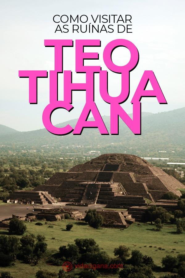 Teotihuacan, suas pirâmides e toda sua magnitude. Como chegar a partir da Cidade do México. Pirâmide do Sol, Avenida dos Mortos, Pirâmide da Lua