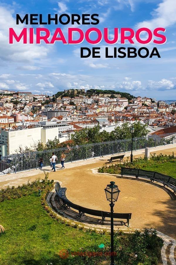 Os 9 melhores miradouros de Lisboa para quem visita a cidade e quer ter as melhores vistas de cima. Tem mirantes para todos os gostos, de diferentes ângulos, para ver a cidade em todos os detalhes.