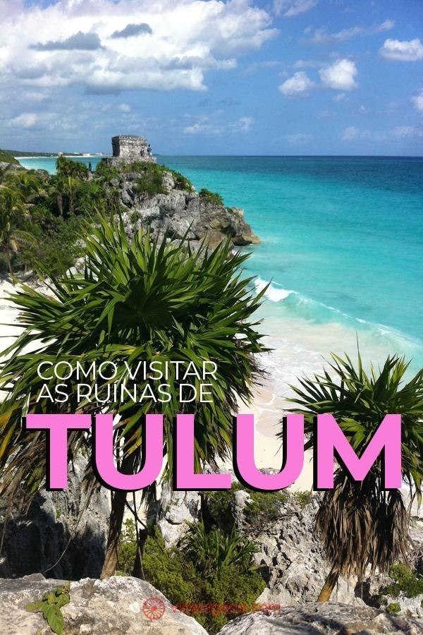Ruínas de Tulum: Como Visitar a Zona Arqueológica no México. Como chegar à cidade de Tulum? Como ir da zona urbana às ruínas de Tulum. Como é a visita às ruínas de Tulum