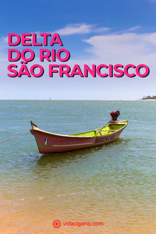 Tudo o que você precisa saber na hora de organizar um passeio ao Delta do Rio São Francisco, na divisa de Sergipe com Alagoas.