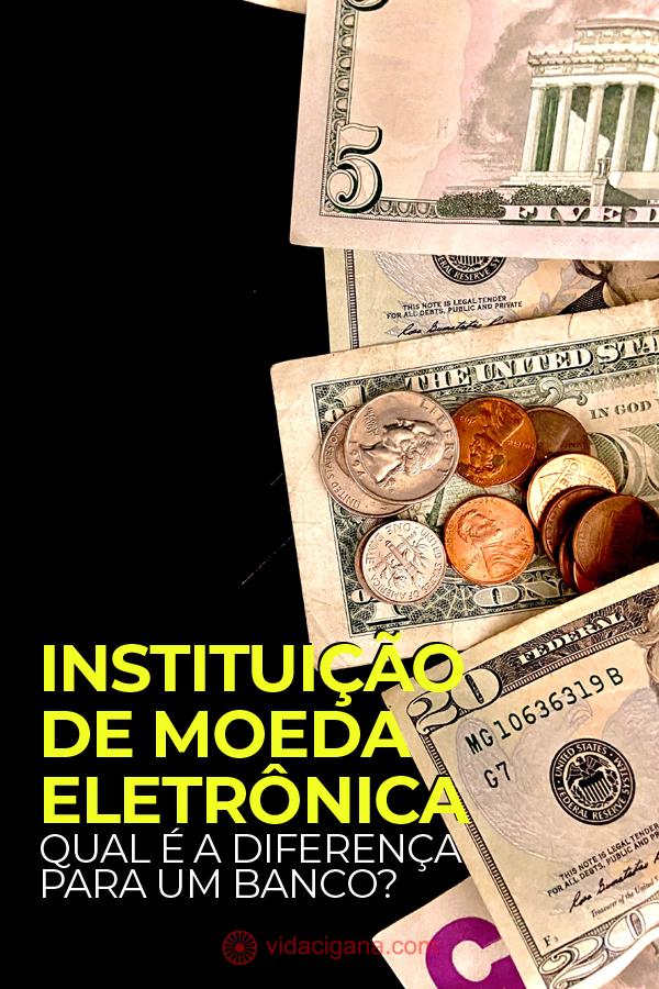 Instituição de Moeda Eletrônica: tudo o que você precisa saber e qual é a diferença entre ela e bancos.