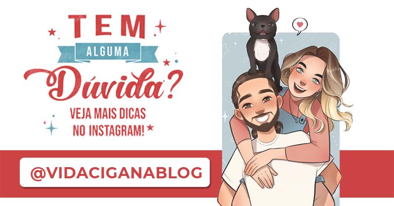 Tem alguma dúvida? Veja mais dicas no Instagram @vidaciganablog
